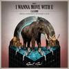 Cover of the album I Wanna Move With U - Single