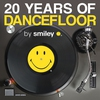 Cover of the album 20 Years of Dancefloor by Smiley