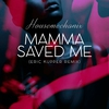 Couverture de l'album Mamma Saved Me (Eric Kupper Remix) - Single