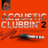 Couverture de l'album Ibiza - Acoustic Clubbin' Vol. 2 (feat. Groove da Praia, Freedom Dub, Dual Sessions & Stereo Dub)