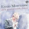 Cover of the album Ennio Morricone 2016 - Greatest Movie Themes