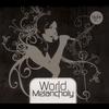 Couverture de l'album World Melancholy