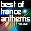 Couverture de l'album Best of Trance Anthems, Vol. 1 (A Classic Hands Up and Vocal Trance Selection)