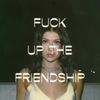 Cover of the track Fuck Up The Friendship (Original Mix)