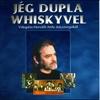 Cover of the album Jég dupla whiskyvel Válogatás Horváth Attila összegyűjtötött dalszövegeiből