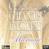 Couverture de l'album Célèbres chants d'église pour le Mariage, Vol. 1