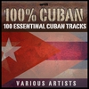 Cover of the album 100% Cuban - 100 Essential Cuban Tracks