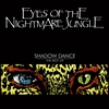 Cover of the album Shadow Dance - The Best of Eyes of the Nightmare Jungle
