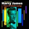 Couverture de l'album Two O'Clock Jump - The Best of Harry James