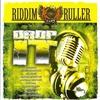 Cover of the album Riddim Ruller: Drop It Riddim