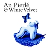 Couverture de l'album An Pierlé & White Velvet