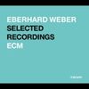 Cover of the album Rarum XVIII - Eberhard Weber Selected Recordings