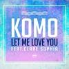 Couverture de l'album Let Me Love You (feat. Clare Sophia) - Single
