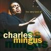 Couverture de l'album The Very Best of Charles Mingus