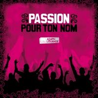 Couverture du titre Passion pour ton nom