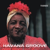 Cover of the album Havana Groove, Vol. 3 - The Latin, Cuban & Brazilian Flavour