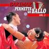 Couverture de l'album Permette un ballo, Vol. 1