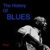 Couverture de l'album The History of Blues: Four