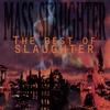 Couverture de l'album Mass Slaughter: The Best of Slaughter
