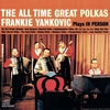 Couverture de l'album Frankie Yankovic Plays In Person the All Time Great Polkas