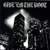 Cover of the album Give 'Em the Boot