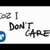 Couverture du titre I Dont Care (with Justin Bieber)