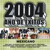 Couverture de l'album 2004 Año de Éxitos: Mexicano