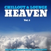 Couverture de l'album Chillout & Lounge Heaven, Vol. 3 (Fine Selection of Dreamy and Relaxing Chillout Music)