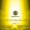 Couverture de l'album Shanti Broadcast, Vol. 2