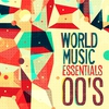 Couverture de l'album World Music Essentials - 00's