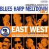 Couverture de l'album East Meets West: Blues Harp Meltdown, Vol. 2