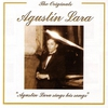 Cover of the album The Originals: Agustín Lara Sings His Songs (Remastered)