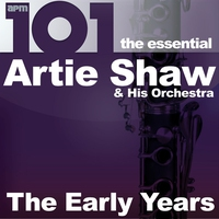 Couverture du titre 101 - The Essential Artie Shaw - The Early Years