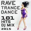 Couverture de l'album 101 Rave Trance Dance Hits DJ Mix 2015