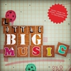 Couverture de l'album Little BIG Music: Musical Oddities From & Inspired By Little BIG Planet