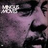 Cover of the album Mingus Moves (Bonus Track Version)