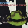 Cover of the album Defunkt + Thermonuclear Sweat