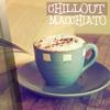 Couverture de l'album Chillout Macchiato