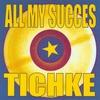 Cover of the album All My Succès : Tichke