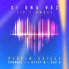 Cover of the album Si Una Vez (If I Once) [Spanglish Version] [feat. Frankie J, Becky G & Kap G] - Single