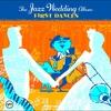 Couverture de l'album The Jazz Wedding Album: First Dances
