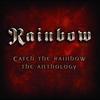 Couverture de l'album Catch the Rainbow: The Anthology