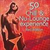 Couverture de l'album 50 Chill & Nu-Lounge Experience (Red Edition)