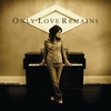 Cover of the album Only Love Remains