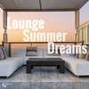 Cover of the album Lounge Summer Dreams