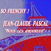 Cover of the album So Frenchy: Jean-Claude Pascal - Nous les amoureux (Remastered)