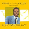 Cover of the album Ernie (In The Mood) Fields - Blast From The Past