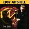 Couverture de l'album Eddy Mitchell : Live 2000 (Live)