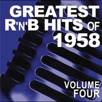 Couverture du titre Greatest R&B Hits of 1958, Vol. 4