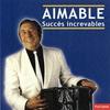 Couverture de l'album Aimable : Succès increvables